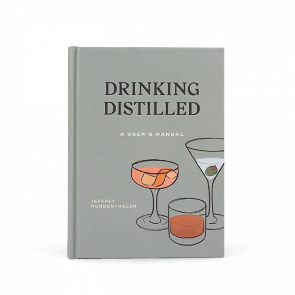 110997 127f83aaf90f4ec6be1d4a1e77f278e1 DRINKING DISTILLED: A USER'S MANUAL