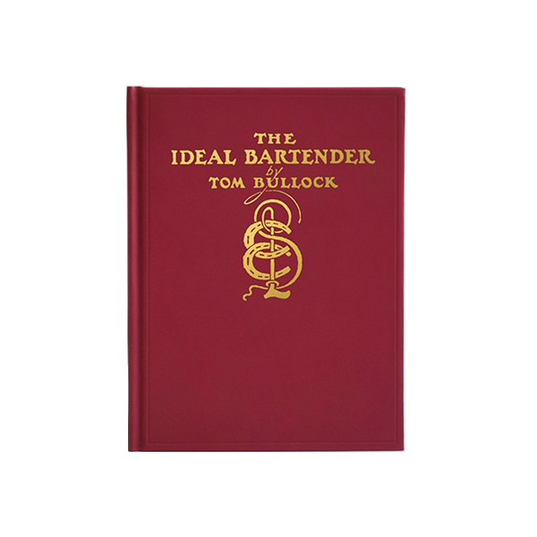 idealbartender The Ideal Bartender by Tom Bullock